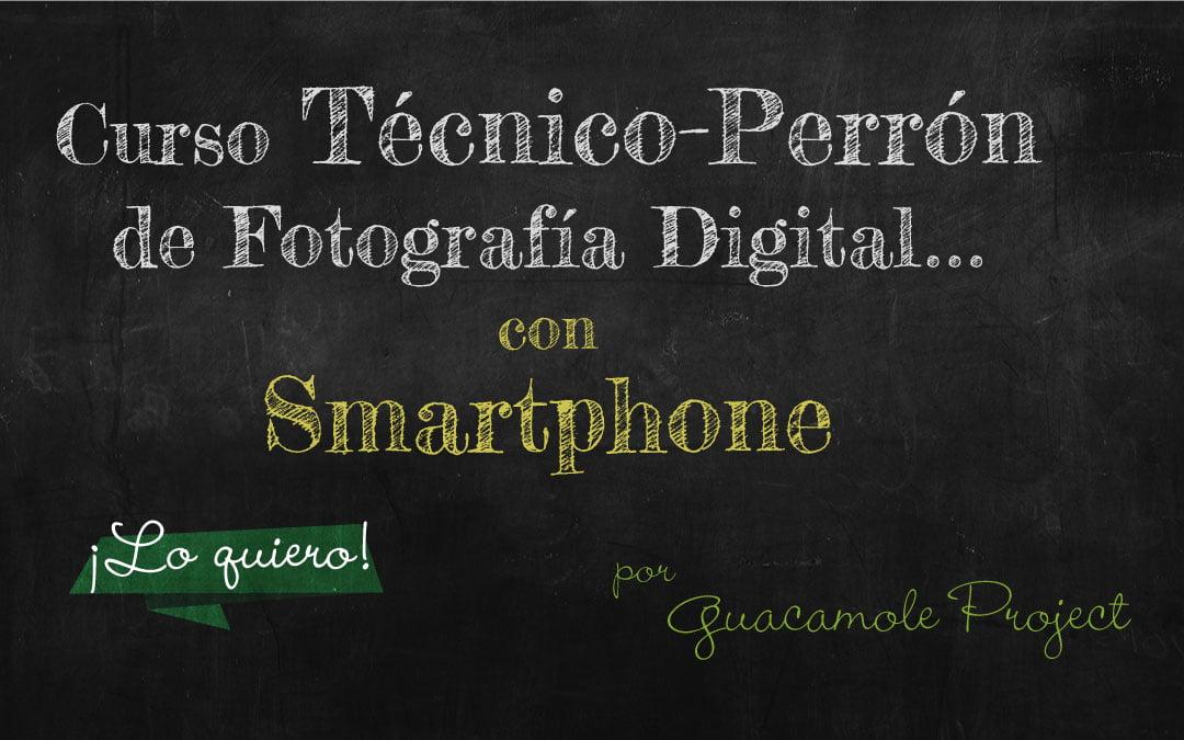 Curso Técnico-Perrón de Fotografía Digital con Smartphone